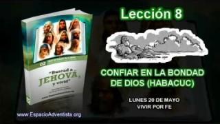 Lección 8 – Lunes 20 de mayo 2013 – Vivir por fe – Escuela Sabática 2013
