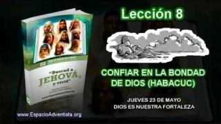 Lección 8 – Jueves 23 de mayo 2013 – Dios es nuestra fortaleza – Escuela Sabática 2013