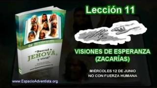 Lección 11 | Miércoles 12 de junio 2013 | No con fuerza humana | Escuela Sabática 2013