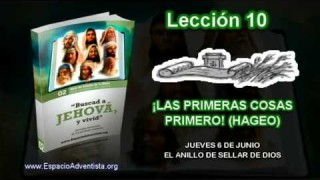 Lección 10   Jueves 6 de junio 2013   El anillo de sellar de Dios   Escuela Sabática 2013