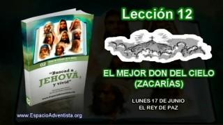 Lección 12 – Lunes 17 de junio 2013 – El Rey de paz