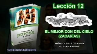 Lección 12 – Miércoles 19 de junio 2013 – El buen Pastor