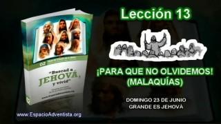 Lección 13 – Domingo 23 de junio 2013 – Grande es Jehová