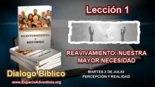Dialogo Bíblico | Martes 2 de julio 2013 | Percepción y realidad