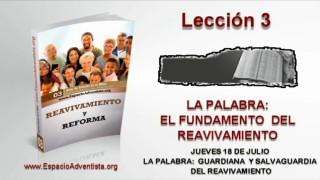 Lección 3 – Jueves 18 de julio 2013 – La palabra Guardiana y Salvaguardia del Reavivamiento