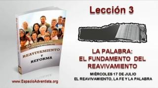 Lección 3 – Miércoles 17 de julio 2013 – El Reavivamiento, la fe y la palabra