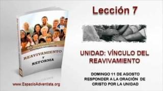 Lección 7   Domingo 11 de agosto 2013   Responder a la oración de Cristo por la unidad