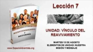 Lección 7 | Martes 13 de agosto 2013 | Elementos de unidad Nuestra misión y mensaje