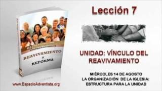 Lección 7   Miércoles 14 de agosto 2013   La organización de la iglesia Estructura para la unidad