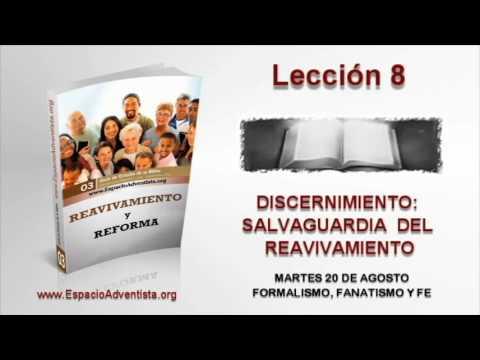 Lección 8   Martes 20 de agosto 2013   Formalismo, fanatismo y fe