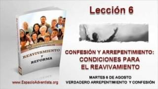 Lección 6   Martes 6 de agosto 2013   Verdadero arrepentimiento y confesión   Escuela Sabática 2013