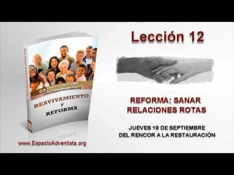 Lección 12   Jueves 19 de septiembre 2013   Del rencor a la restauración