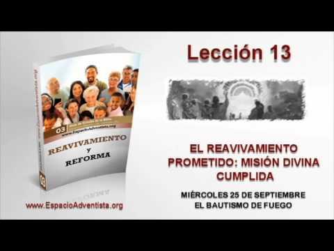 Lección 13   Miércoles 25 de septiembre 2013   El bautismo de fuego
