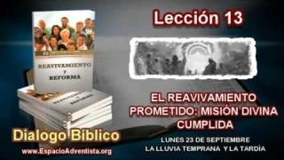 Dialogo Bíblico   Lunes 23 de septiembre 2013   La lluvia temprana y la tardía