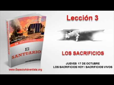 Lección 3 | Jueves 17 de octubre 2013 | Los sacrificios hoy / Sacrificios vivos