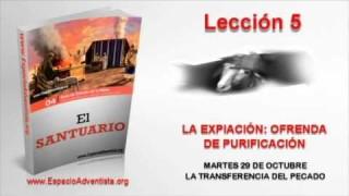 Lección 5   Martes 29 de octubre 2013   La transferencia del pecado
