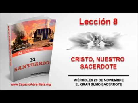 Lección 8 | Miércoles 20 de noviembre 2013 | El Gran Sumo Sacerdote