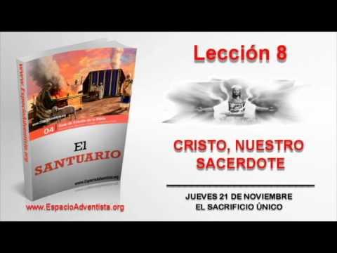 Lección 8 | Jueves 21 de noviembre 2013 | El Sacrificio Único