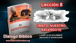 Dialogo Bíblico   Lunes 18 de noviembre 2013   Abogado e intercesor