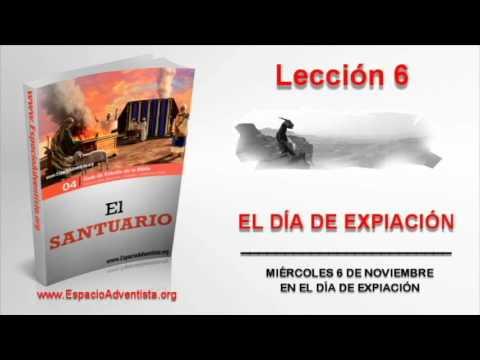 Lección 6 | Miércoles 6 de noviembre 2013 | En el día de Expiación