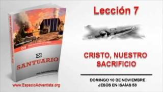 Lección 7 | Domingo 10 de noviembre 2013 | Jesús en Isaías 53