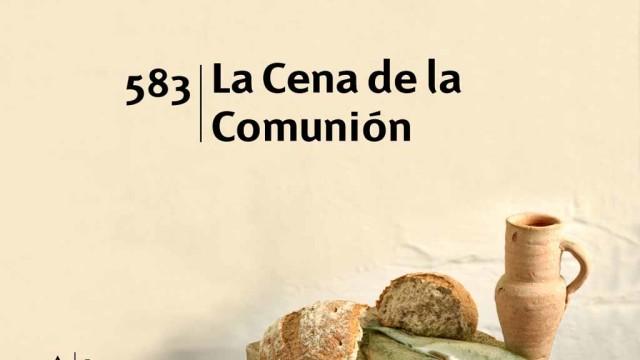 Himno 583 – La cena de la Comunión – NUEVO HIMNARIO ADVENTISTA CANTADO