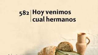 Himno 582 – Hoy venimos cual hermanos – NUEVO HIMNARIO ADVENTISTA CANTADO