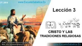 Lección 3 | Lunes 14 de abril 2014 | Mandamientos humanos | Escuela Sabática