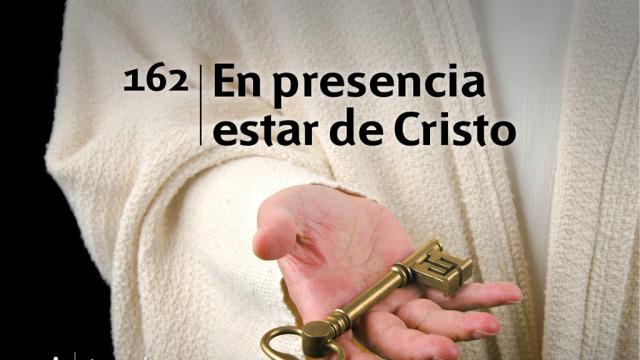 Himno 162 | En presencia estar de Cristo | Himnario Adventista