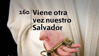 Himno 160 – Viene otra vez nuestro Salvador – NUEVO HIMNARIO ADVENTISTA CANTADO