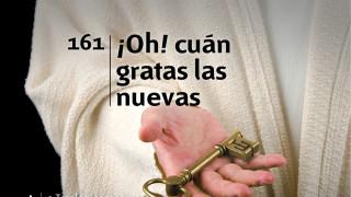 Himno 161 – ¡Oh! cuán gratas las nuevas – NUEVO HIMNARIO ADVENTISTA CANTADO