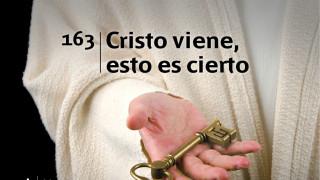 Himno 163 | Cristo viene, esto es cierto | Himnario Adventista