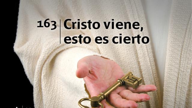 Himno 163 – Cristo viene, esto es cierto – NUEVO HIMNARIO ADVENTISTA CANTADO