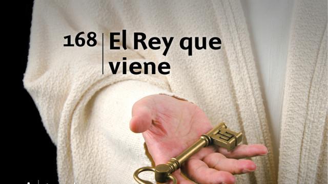 Himno 168 | El Rey que viene | Himnario Adventista