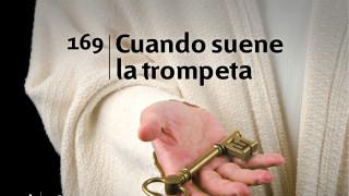 Himno 169 | Cuando suene la trompeta | Himnario Adventista