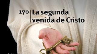 Himno 170 – La segunda venida de Cristo – NUEVO HIMNARIO ADVENTISTA CANTADO