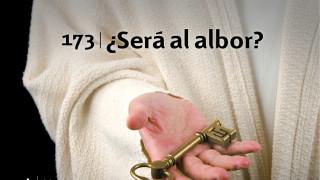 Himno 173 | ¿Será al albor? | Himnario Adventista