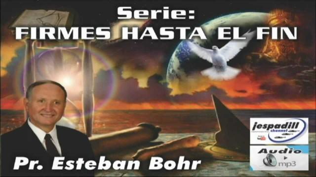 7. El diluvio de Noé – SERIE: FIRMES HASTA EL FIN – PR. ESTEBAN BOHR