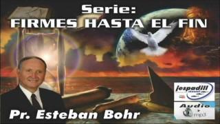 9 | Jesús Cristo o Jesús Barrabas | Serie: Firmes hasta el fin | Pastor Esteban Bohr