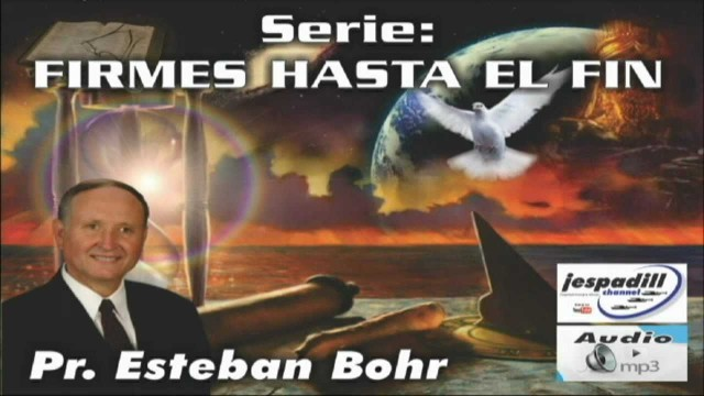 9. Jesús Cristo o Jesús Barrabas – SERIE: FIRMES HASTA EL FIN – PR. ESTEBAN BOHR