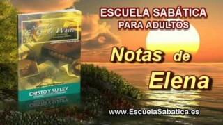 Notas de Elena | Sábado 31 de mayo 2014 | Cristo, la Ley y los Pactos | Escuela Sabática