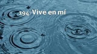 Himno 194 – Vive en mí – NUEVO HIMNARIO ADVENTISTA CANTADO