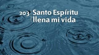 Himno 203 | Santo Espíritu llena mi vida | Himnario Adventista