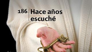 Himno 186 | Hace años escuché | Himnario Adventista