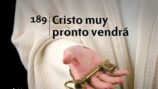 Himno 189   Cristo muy pronto vendrá   Himnario Adventista