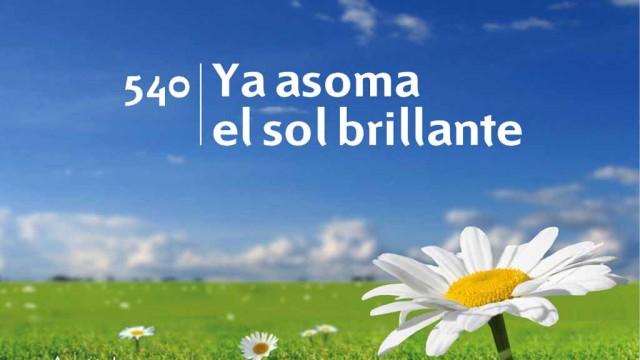 Himno 540 | Ya asoma el sol brillante | Himnario Adventista