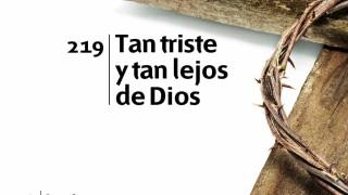 Himno 219 | Tan triste y tan lejos de Dios | Himnario Adventista