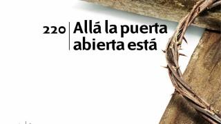 Himno 220 | Allá la puerta abierta está | Himnario Adventista