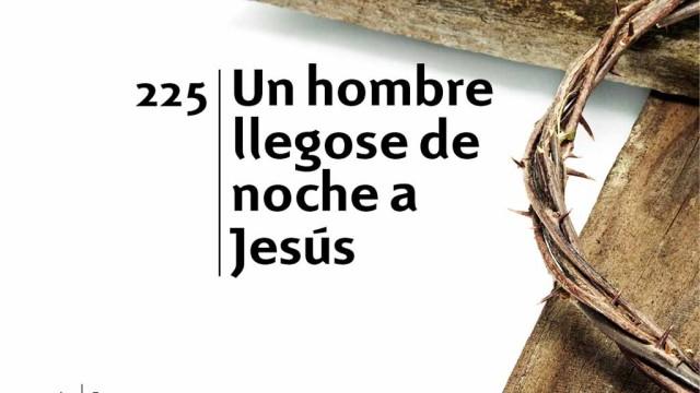 Himno 225 | Un hombre llegose de noche a Jesús | Himnario Adventista