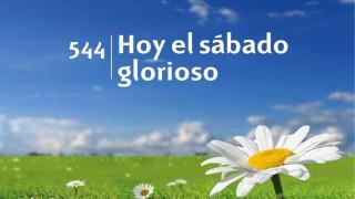 Himno 544 | Hoy el sábado glorioso | Himnario Adventista